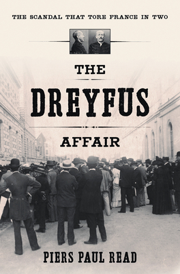 The Dreyfus Affair: The Scandal That Tore France in Two - Read, Piers Paul