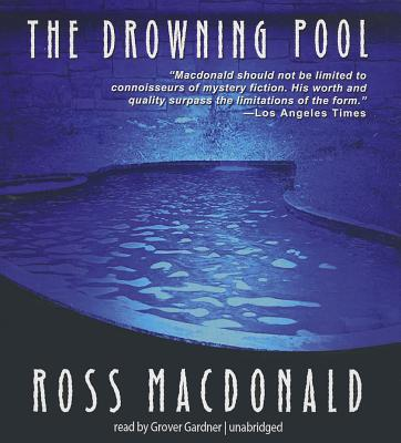 The Drowning Pool - MacDonald, Ross, and Gardner, Grover, Professor (Read by)