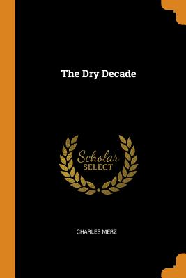 The Dry Decade - Merz, Charles