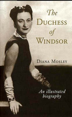 The Duchess of Windsor and Other Friends: An Illustrated Biography - Mitford, Diana, (Lady Mosley)
