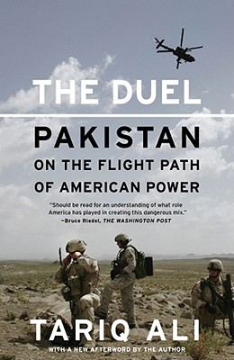 The Duel: Pakistan on the Flight Path of American Power - Ali, Tariq