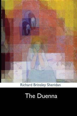 The Duenna - Sheridan, Richard Brinsley