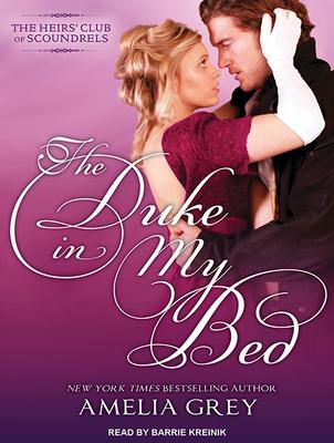 The Duke in My Bed - Grey, Amelia