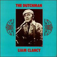 The Dutchman - Liam Clancy