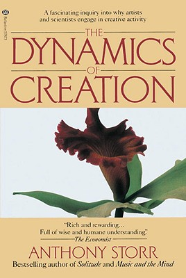 The Dynamics of Creation - Storr, Anthony