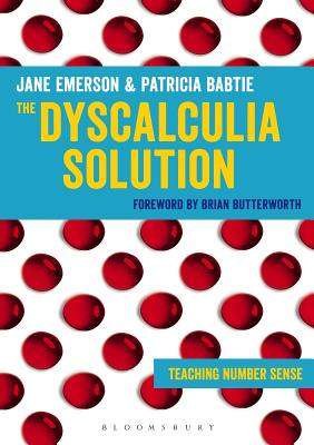 The Dyscalculia Solution: Teaching number sense - Emerson, Jane, and Babtie, Patricia