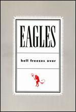 The Eagles: Hell Freezes Over -