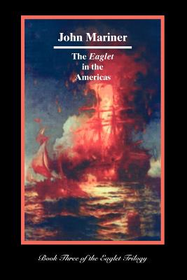 The Eaglet in the Americas - Mariner, John