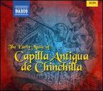 The Early Music of Capilla Antigua de Chinchilla