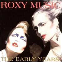 The Early Years - Roxy Music