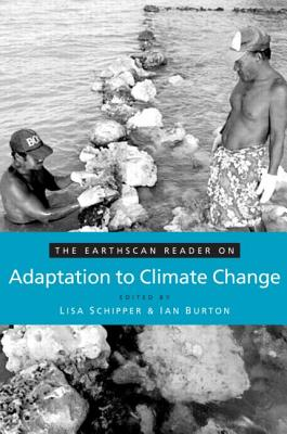 The Earthscan Reader on Adaptation to Climate Change - Schipper, E Lisa F (Editor)