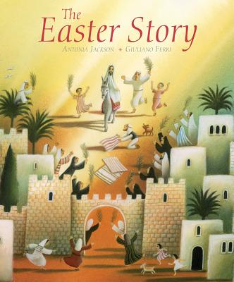 The Easter Story - Jackson, Antonia