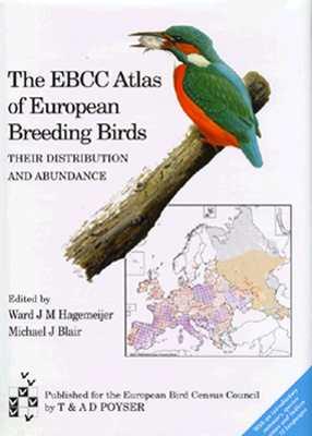 The EBCC Atlas of European Breeding Birds: Their Distribution and Abundance - Hagemeijer, Ward J M (Editor), and Blair, Michael (Editor)