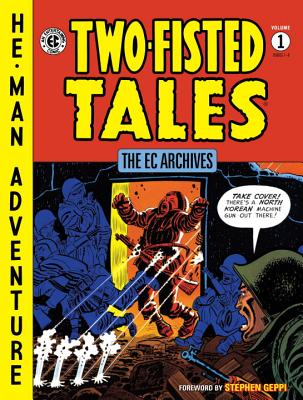 The EC Archives: Two-Fisted Tales, Volume 1 - Various