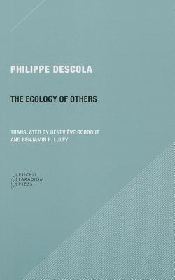 The Ecology of Others - Descola, Philippe