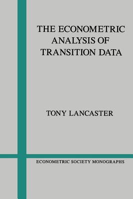 The Econometric Analysis of Transition Data - Lancaster, Tony