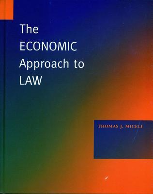 The Economic Approach to Law - Miceli, Thomas J
