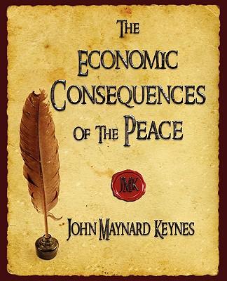 The Economic Consequences of the Peace - John Maynard Keynes