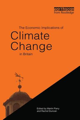 The Economic Implications of Climate Change in Britain - Parry, Martin