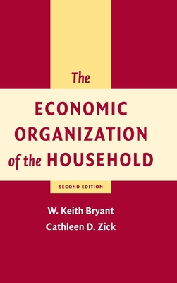 The Economic Organization of the Household - Bryant, W Keith