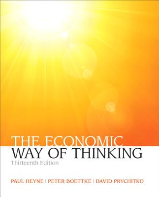 The Economic Way of Thinking - Heyne, P., and Boettke, Peter J., and Prychitko, David L.