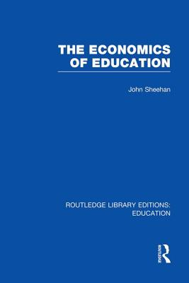 The Economics of Education - Sheehan, John