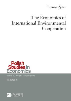 The Economics of International Environmental Cooperation - Zylicz, Tomasz