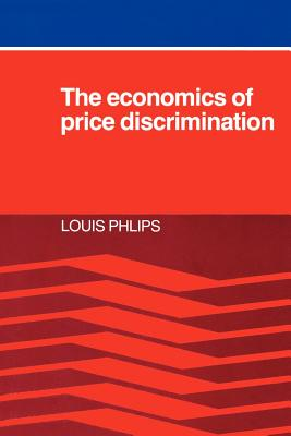 The Economics of Price Discrimination - Phlips, Louis