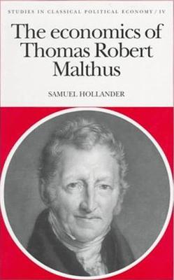 The Economics of Thomas Robert Malthus - Hollander, Samuel