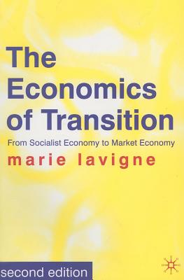 The Economics of Transition: From Socialist Economy to Market Economy - LaVigne, Marie