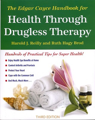 The Edgar Cayce Handbook for Health Through Drugless Therapy - Reilly, Harold, and Cayce, Hugh Lynn (Foreword by), and Brod, Ruth Hagy