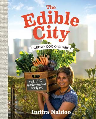The Edible City - Naidoo, Indira