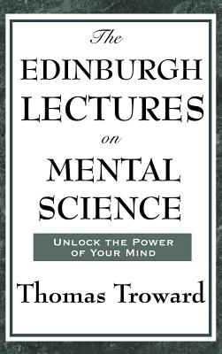The Edinburgh Lectures on Mental Science - Troward, Thomas