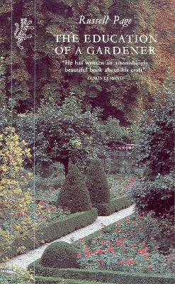 The Education of a Gardener - Page, Russell