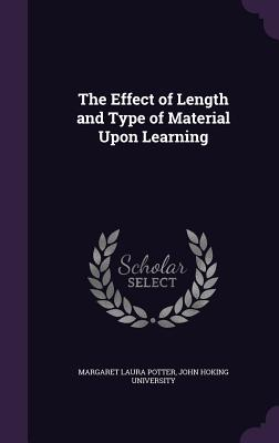 The Effect of Length and Type of Material Upon Learning - Potter, Margaret Laura, and John Hoking University (Creator)