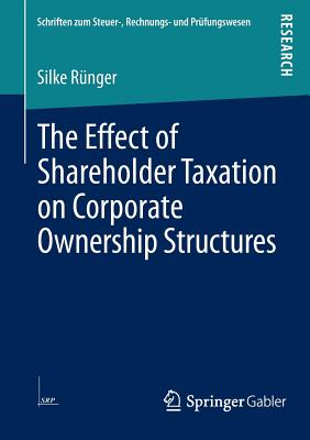 The Effect of Shareholder Taxation on Corporate Ownership Structures - Runger, Silke