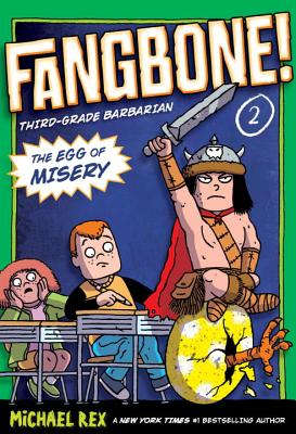 The Egg of Misery: Fangbone, Third Grade Barbarian -