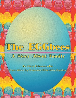 The Eggbees: A Story about Family - Echeverria-Bis, Olivia