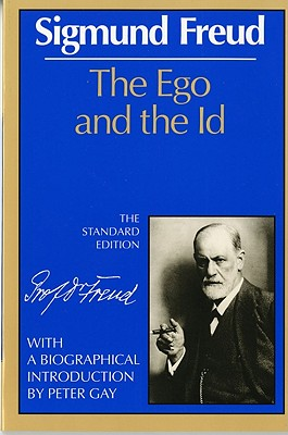 The Ego and the Id - Freud, Sigmund, and Strachey, James (Editor), and Riviere, Joan (Translated by)
