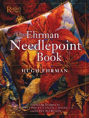 The Ehrman Needlepoint Book - Dolezal, Robert, and Reader's Digest (Editor)