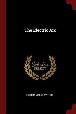The Electric ARC - Ayrton, Hertha Marks