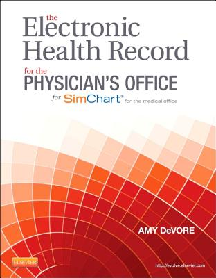 The Electronic Health Record for the Physician's Office - DeVore, Amy