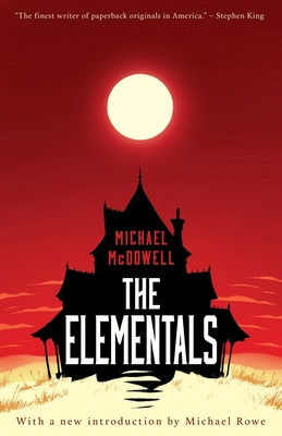 The Elementals - McDowell, Michael, and Rowe, Michael, Dr. (Introduction by)
