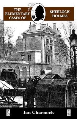The Elementary Cases of Sherlock Holmes - Charnock, Ian