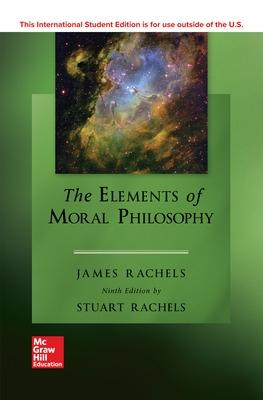 The Elements of Moral Philosophy - Rachels, James, and Rachels, Stuart