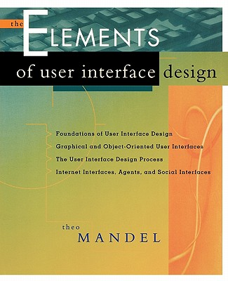 The Elements of User Interface Design - Mandel, Theo