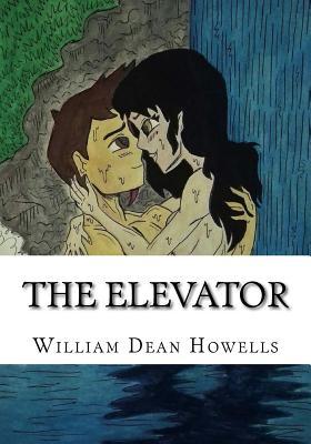 The Elevator - Howells, William Dean