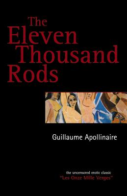The Eleven Thousand Rods - Apollinaire, Guillaume