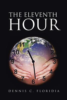 The Eleventh Hour - Floridia, Dennis C