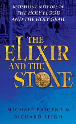 The Elixir and the Stone: A History of Magic and Alchemy. Michael Baigent and Richard Leigh - Baigent, Michael, and Leigh, Richard